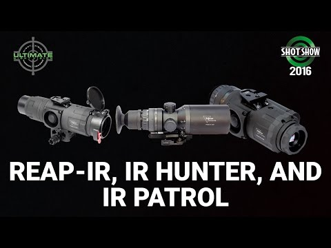 Ultimate Night Vision and IR Defense REAP-IR, IR HUNTER, IR PATROL - SHOT Show 2016