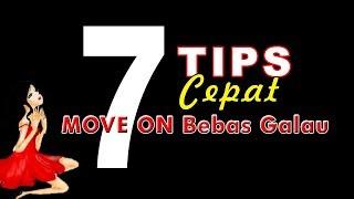 Video 7 Tips Cara Cepat Move ON Bebas Galau !!! download MP3, 3GP, MP4, WEBM, AVI, FLV Juli 2018