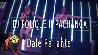 Dj Polique ft Pachanga - Dale P'alante. Moombahton Zumba Choreo