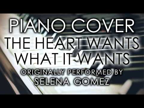 The Heart Wants What It Wants (Piano Cover) [Tribute to Selena Gomez]