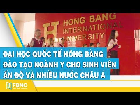 Đại học quốc tế Hồng Bàng đào tạo ngành y cho sinh viên Ấn Độ và nhiều nước châu Á   FBNC