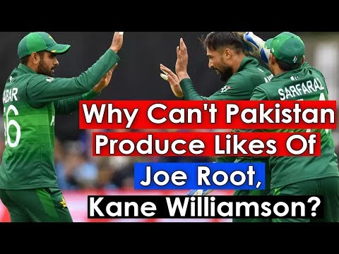 World Cup 2019: Why Can't Pakistan Produce Likes Of Joe Root, Kane Williamson?