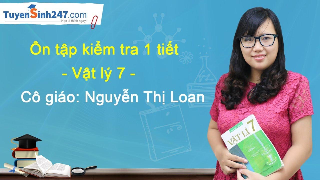 Ôn tập kiểm tra một tiết học kì II – Vật Lí 7 – Cô giáo Nguyễn Thị Loan