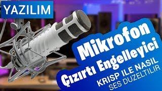 Mikrofon Çızırtısı Nasıl Giderilir / Arkaplan Sesi Yok Etme [ KRISP ]