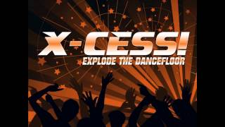 x-cess-explode the dancefloor (radio edit)