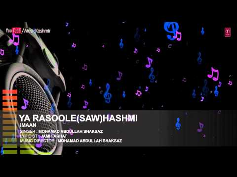 Ya Rasoole (SAW) Hashmi By Mohmmad Abdullah Shaksaz | Kashmiri Video Song Full (HD) | Imaan