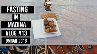 *UMRAH 2016* VLOG #13 - FASTING IN MADINA