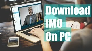 Gambar cover How to Download and Install IMO for Pc without Bluestacks