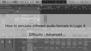 TIPS & TRICKS: How to Simulate Different Audio Formats in Logic X