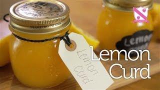 How To Make Lemon Curd - Recipe