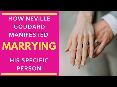 How Neville Goddard Manifested Marrying His Specific Person!