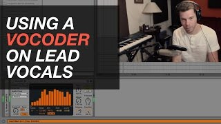 Ableton Tutorial: Using a Vocoder on your lead vocals.