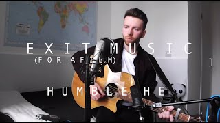 Exit Music (For a Film) [Radiohead Cover] - Humble He