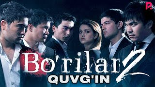 Bo'rilar 2 - Quvg'in (o'zbek film) | Бурилар 2 - Кувгин (узбекфильм)