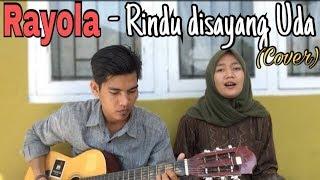 Gambar cover Rayola - Rindu Disayang Uda (COVER) Suci Rahmawati