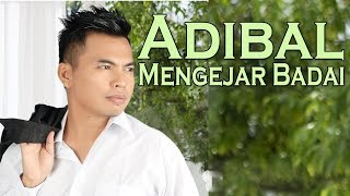 Adibal Mengejar Badai Official Video Lirik