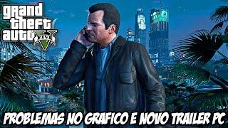 GTA V problemas no gráfico e novo trailer pra PC em 60 FRAMES anunciado