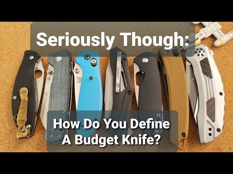 """How Do You Define A """"Budget"""" Knife?"""