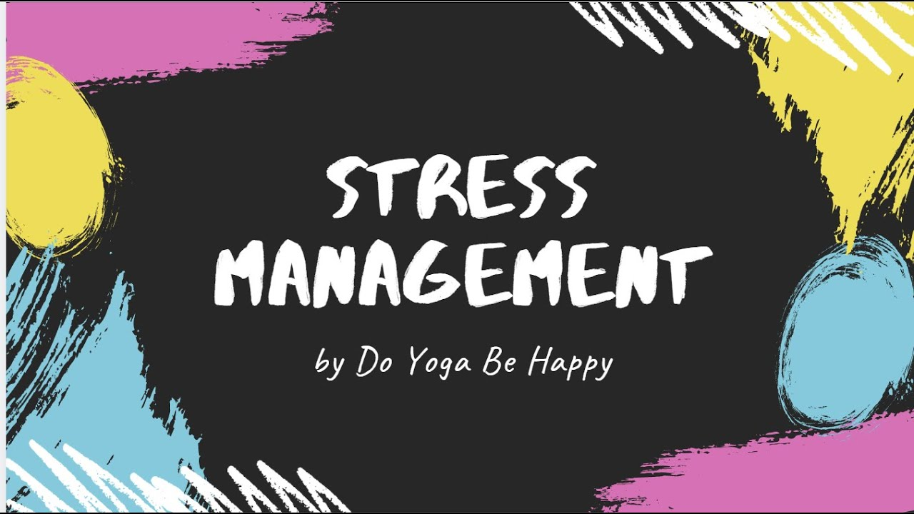 How to manage Stress or Anxiety?