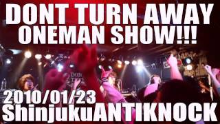 2010/1/23 DONT TURN AWAY ONEMAN SHOW!!!