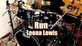 Leona Lewis - Run - Drum cover [HD]
