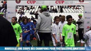 Marseille : une coupe des champions pour footballeurs amateurs