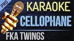 Cellophane Karaoke lyrics - FKA twigs