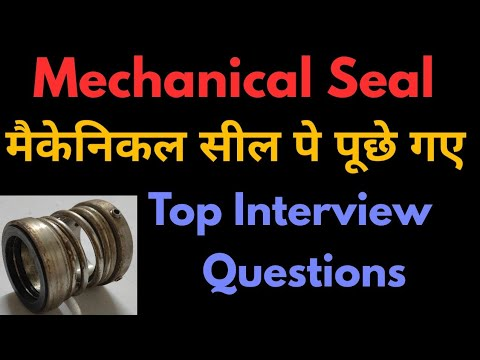 Mechanical Seal Interviews Questions for Mechanical Engineer