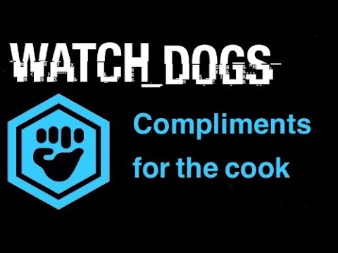 Watch Dogs Gang Hideouts - Compliments for the cook