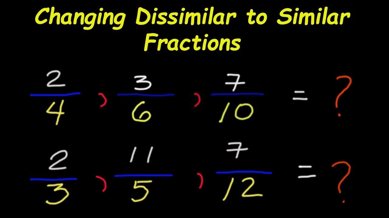 medium resolution of Changing Dissimilar to Similar Fractions Exercises - YouTube