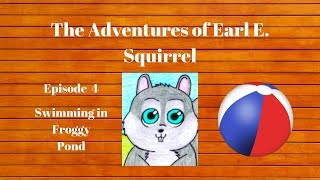 Kid's Read Along Book/Ages 3 to 6/The Adventures of Earl E. Squirrel/Epi - 4/Learning Your A,B,Cs...