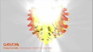 Craig Connelly - Manchester AM (2012 Club Mix) [Garuda]