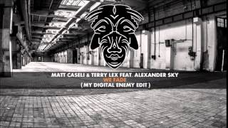 Matt Caseli & Terry Lex Ft. Alexander Sky - We Fade [(My Digital Enemy Edit) [Zulu Records]