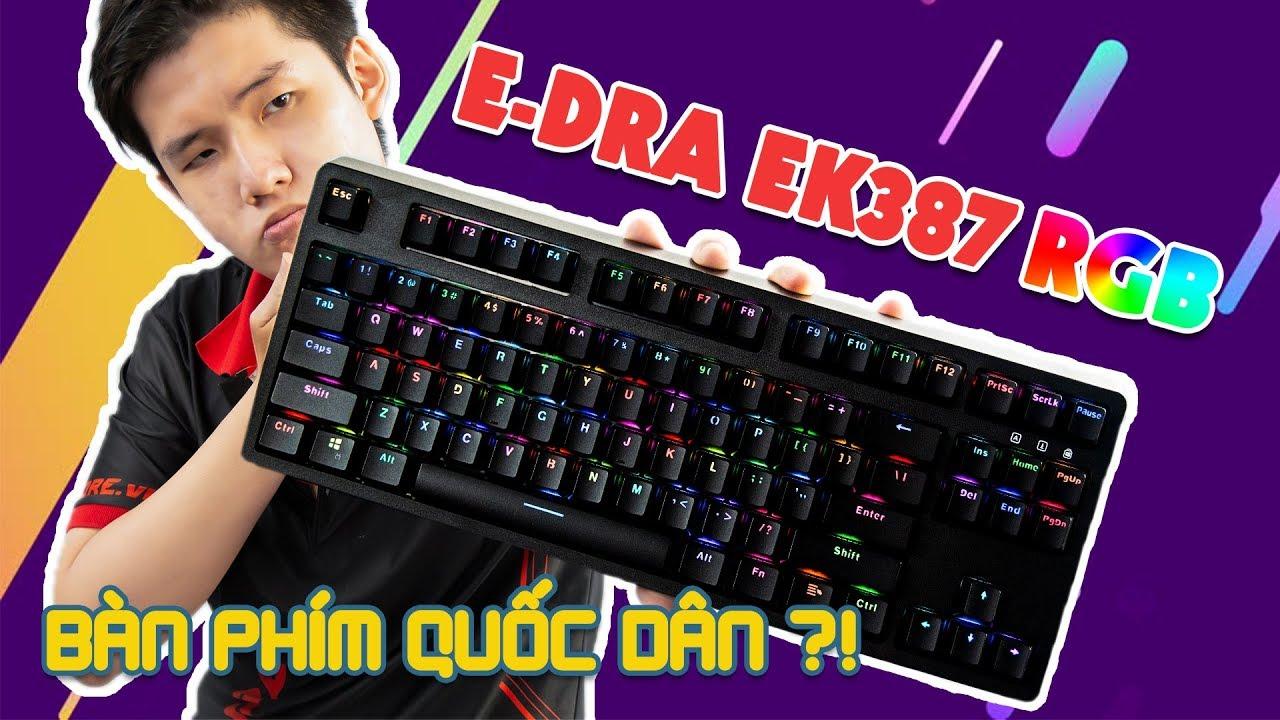 Review chi tiết bàn phím cơ E-DRA EK387 RGB -Tekcore