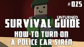 Unturned Survival Guide 025: How To Turn On A Police Car Siren