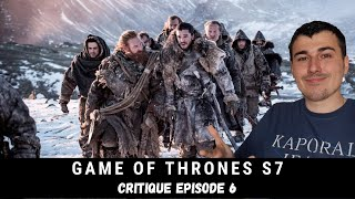 Game Of Thrones Saison 7 Episode 6 : Recap et avis