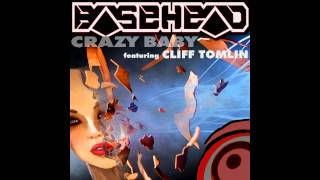 Basehead ft. Cliff Tomlin - Crazy Baby (GenderFix Night Version)