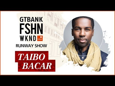 Taibo Bacar - Runway Show at the GTBank Fashion Weekend 2017