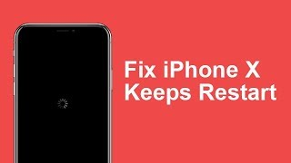 iPhone X/8/7/6s/6/5 Keeps Restart/Crashing Randomly after iOS 11.2 Upgrade. Here is the Real Fix.