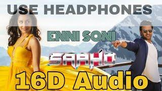 Enni Soni (16D AUDIO not 8D Audio ) - Saaho | Prabhas, Shraddha Kapoor | Guru Randhawa, Tulsi Kumar