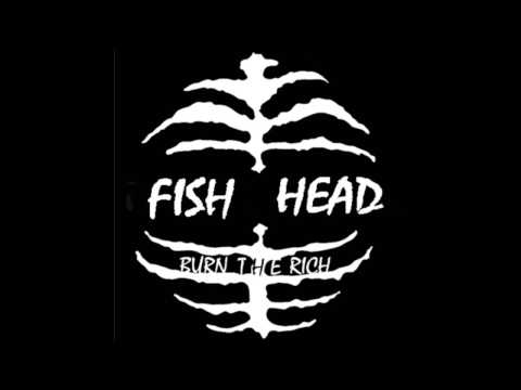 Fish Head - Burn The Rich (Official Audio)