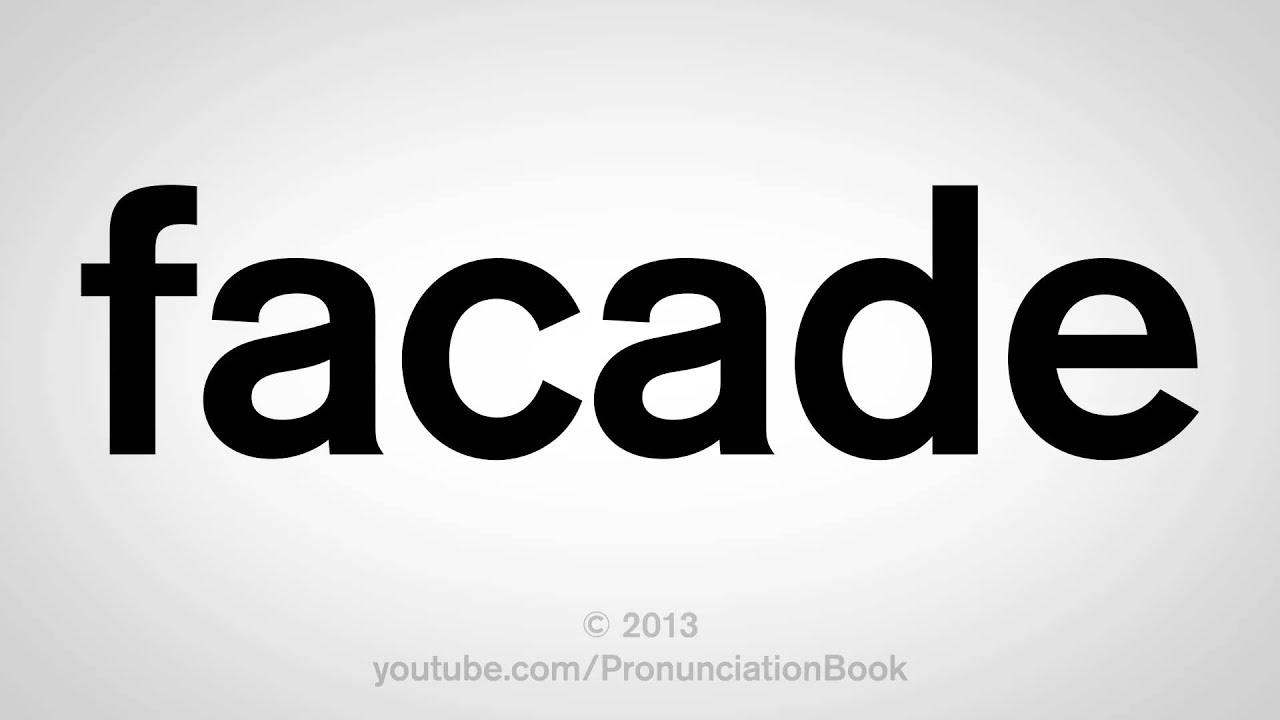 How to Pronounce Facade
