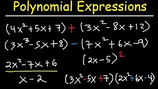 Polynomials - Adding, Subtracting, Multiplying and Dividing Algebraic Expressions
