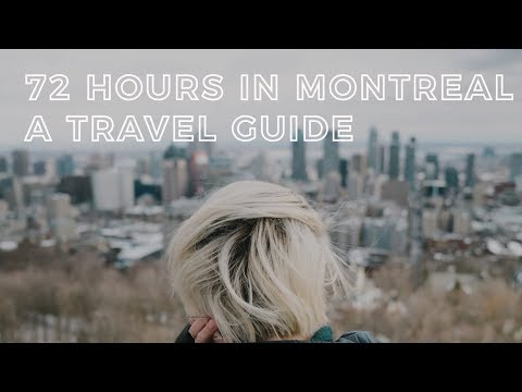 72 Hours in Montreal | What To Do, Where To Go & What To Eat | Vlog 011