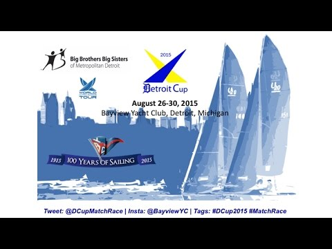 Bayview Yacht Club Detroit Cup Match Race 2015 - Day 1