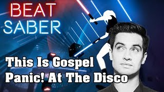 Beat Saber - This Is Gospel - Panic! At The Disco (custom song) | FC