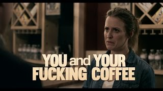 "You and Your Fu*king Coffee: Episode 4 - ""Theater Lobby"""