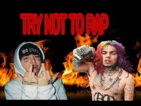 TRY NOT TO RAP #1 (6ix9ine, Lil Xan, Lil Pump and more...)