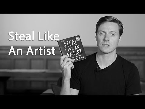 Steal Like An Artist 10 Things Nobody Told You About Being Creative