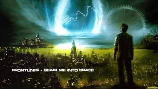 Frontliner - Beam Me Into Space [HQ Original]